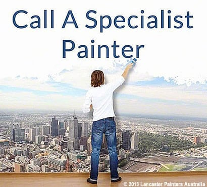 Call A Specialist Painter